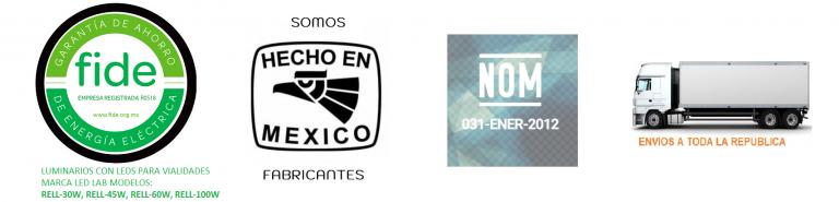 SELLO FIDE, ENVIOS A LA REPÚBLICA, NOM-031, HECHO EN MÉXICO LUMINARIAS LED INDUSTRIALES Y ALUMBRADO PÚBLICO